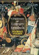 A Dictionary of Literary Symbols - 9780511074165