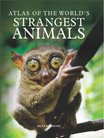 Atlas of the World's Strangest Animals - 9780761499695
