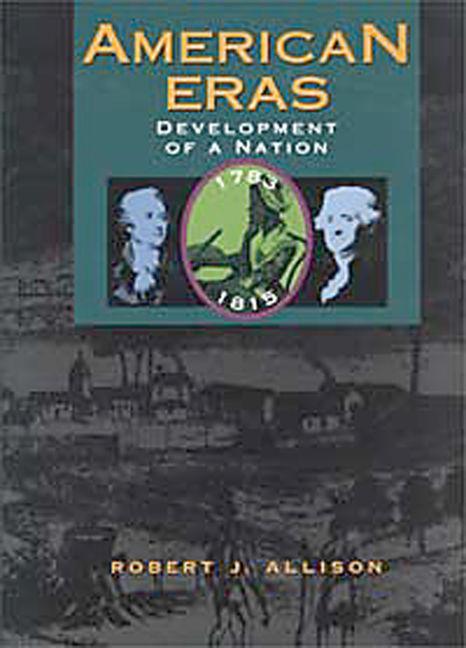 American Eras: Development of a Nation, (1783-1815) - 9780787614812
