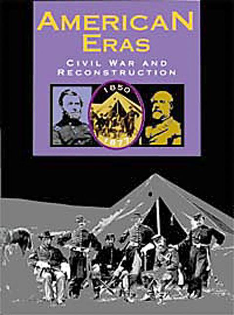 American Eras: Civil War and Reconstruction (1850-1877) - 9780787614843
