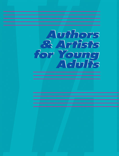 Authors & Artists for Young Adults: A Biographical Guide to Novelists, Poets, Playwrights Screenwriters, Lyricists, Illustrators, Cartoonists, Animators, & Other Creative Artists - 9780787651817