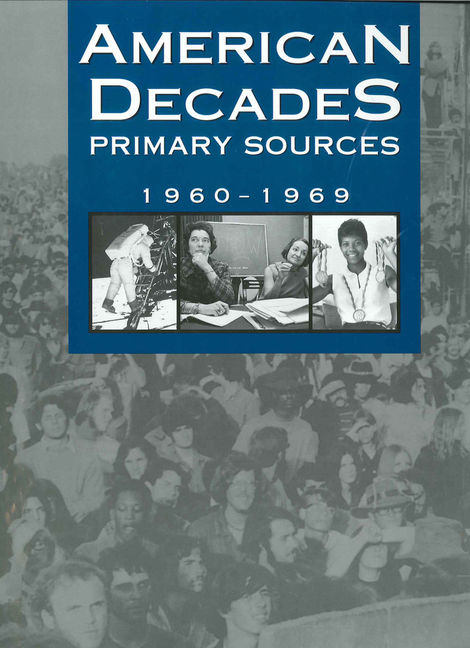 American Decades Primary Sources: 1960-1969 - 9780787665944