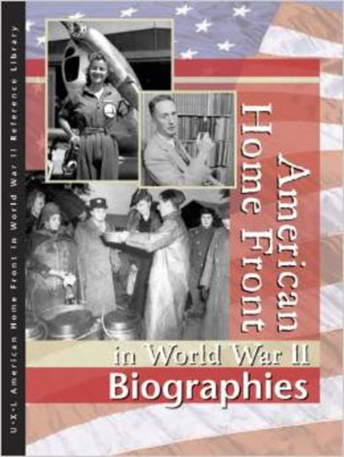 American Home Front in World War II: Biographies - 9780787676520