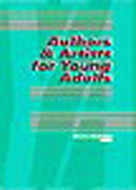 Authors & Artists for Young Adults: A Biographical Guide to Novelists, Poets, Playwrights Screenwriters, Lyricists, Illustrators, Cartoonists, Animators, & Other Creative Artists - 9780787694807