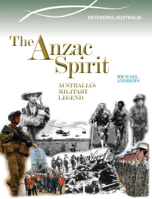 The Anzac Spirit: Australia's Military Heritage - 9780864272874