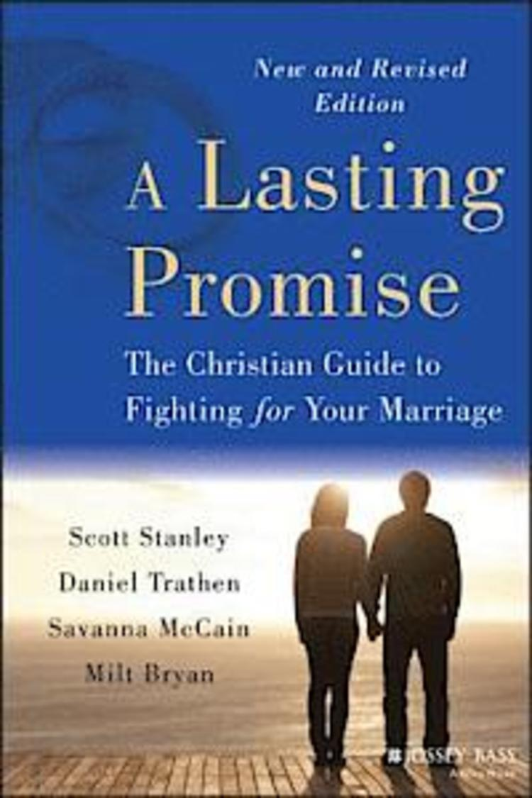 A Lasting Promise: The Christian Guide to Fighting for Your Marriage, New and Revised Edition - 9781118690512