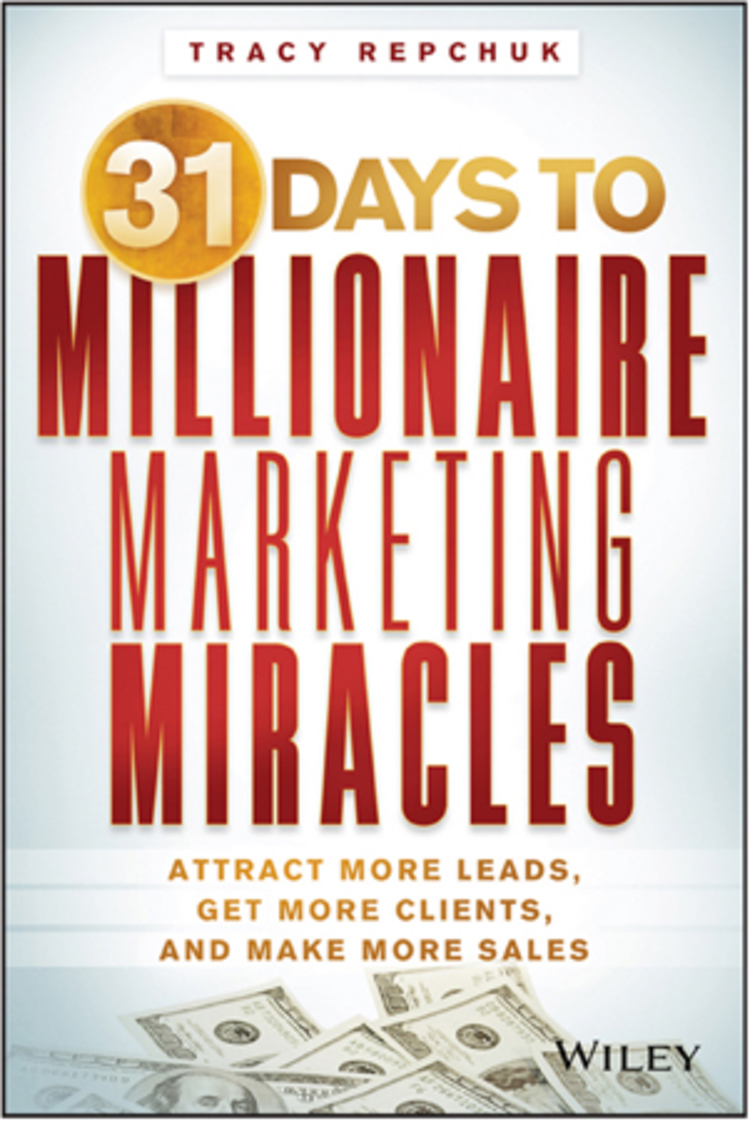 31 Days to Millionaire Marketing Miracles: Attract More Leads, Get More Clients, and Make More Sales - 9781118742259