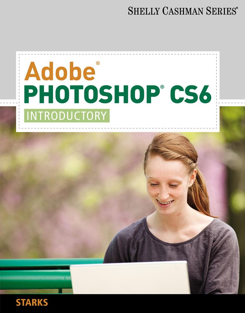 Adobe® Photoshop® CS6: Introductory - 9781133525912(Print)