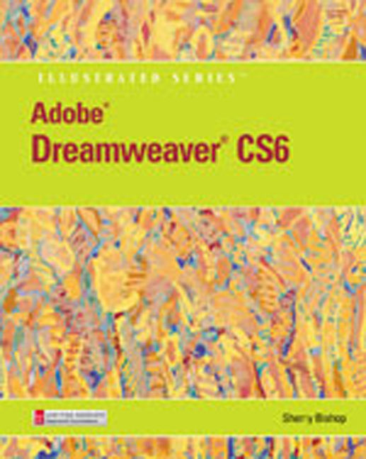 Adobe® Dreamweaver® CS6 Illustrated with Online Creative Cloud Updates - 9781133526025(Print)
