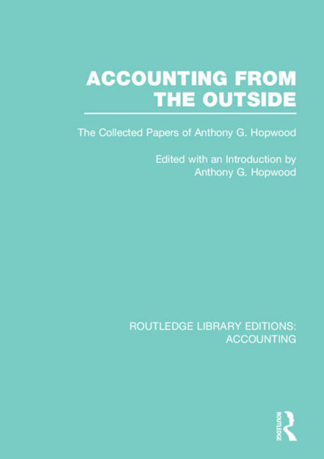 Accounting From The Outside: The Collected Papers Of Anthony G. Hopwood - 9781134707584