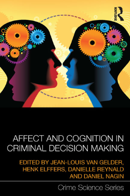 Affect and Cognition In Criminal Decision Making - 9781135123109