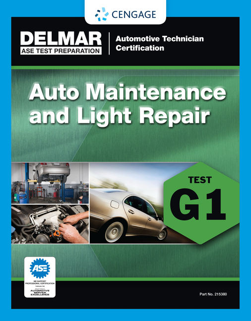 ASE Technician Test Preparation Automotive Maintenance and Light Repair (G1) - 9781285753805(Print)