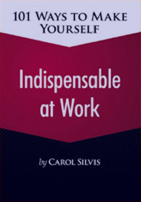 101 Ways to Make Yourself Indispensable at Work - 9781305486461