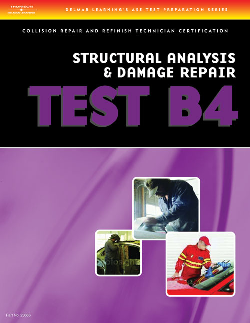 ASE Test Preparation Collision Repair and Refinish- Test B4: Structural Analysis and Damage Repair - 9781401836665(Print)