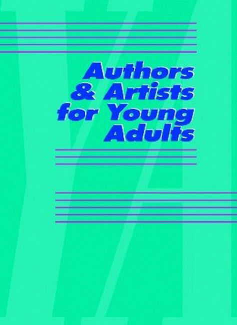 Authors & Artists for Young Adults: A Biographical Guide to Novelists, Poets, Playwrights Screenwriters, Lyricists, Illustrators, Cartoonists, Animators, & Other Creative Artists - 9781414405896