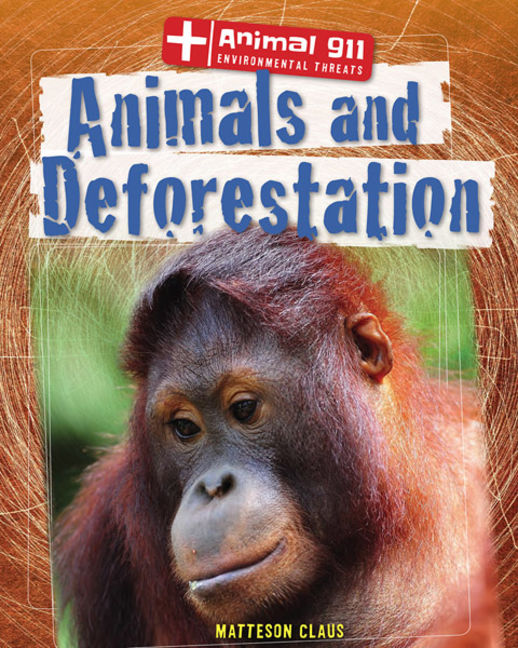 Animals and Deforestation - 9781433997099