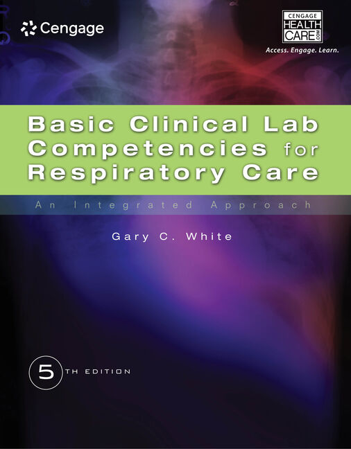 Basic Clinical Lab Competencies for Respiratory Care: An Integrated Approach - 9781435453654(Print)