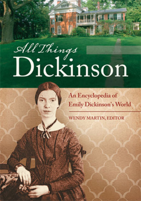 All Things Dickinson: An Encyclopedia of Emily Dickinson's World - 9781440803321