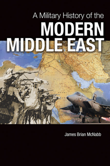 A Military History of the Modern Middle East - 9781440829642