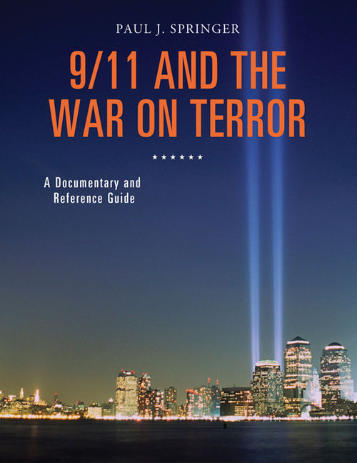 9/11 and the War on Terror: A Documentary and Reference Guide - 9781440843341