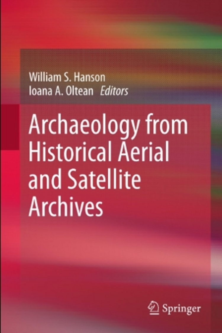 Archaeology from Historical Aerial and Satellite Archives - 9781461445050