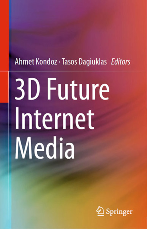 3D Future Internet Media - 9781461483731