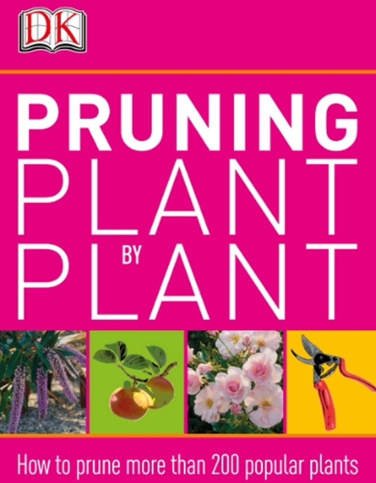 Pruning Plant by Plant - 9781465405135