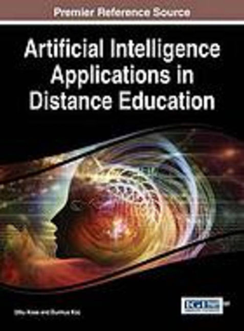 Artificial Intelligence Applications in Distance Education - 9781466662773