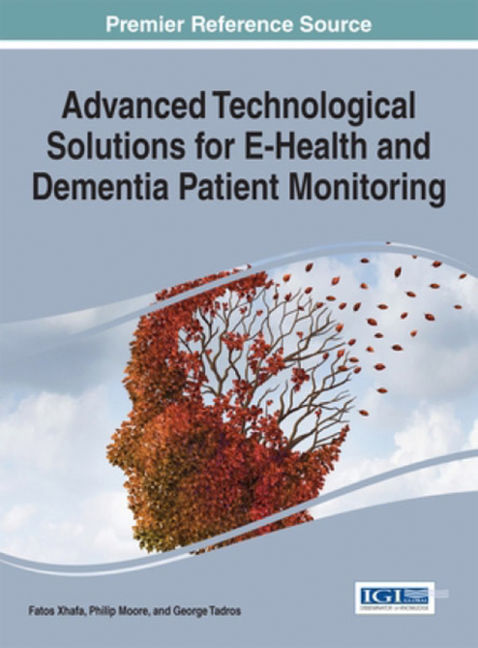 Advanced Technological Solutions for E-Health and Dementia Patient Monitoring - 9781466674820