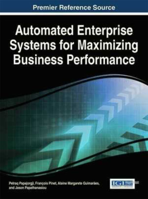 Automated Enterprise Systems for Maximizing Business Performance - 9781466688421