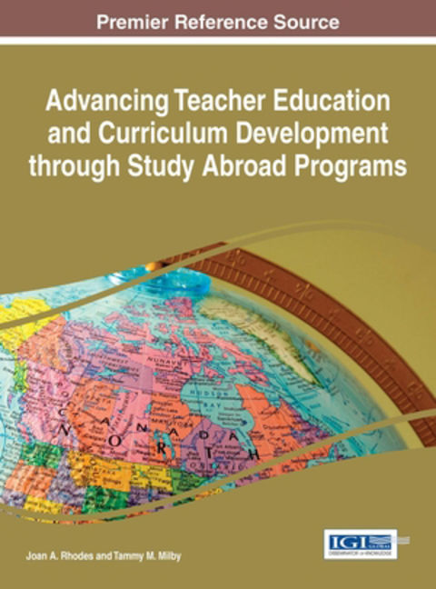 Advancing Teacher Education and Curriculum Development through Study Abroad Programs - 9781466696730