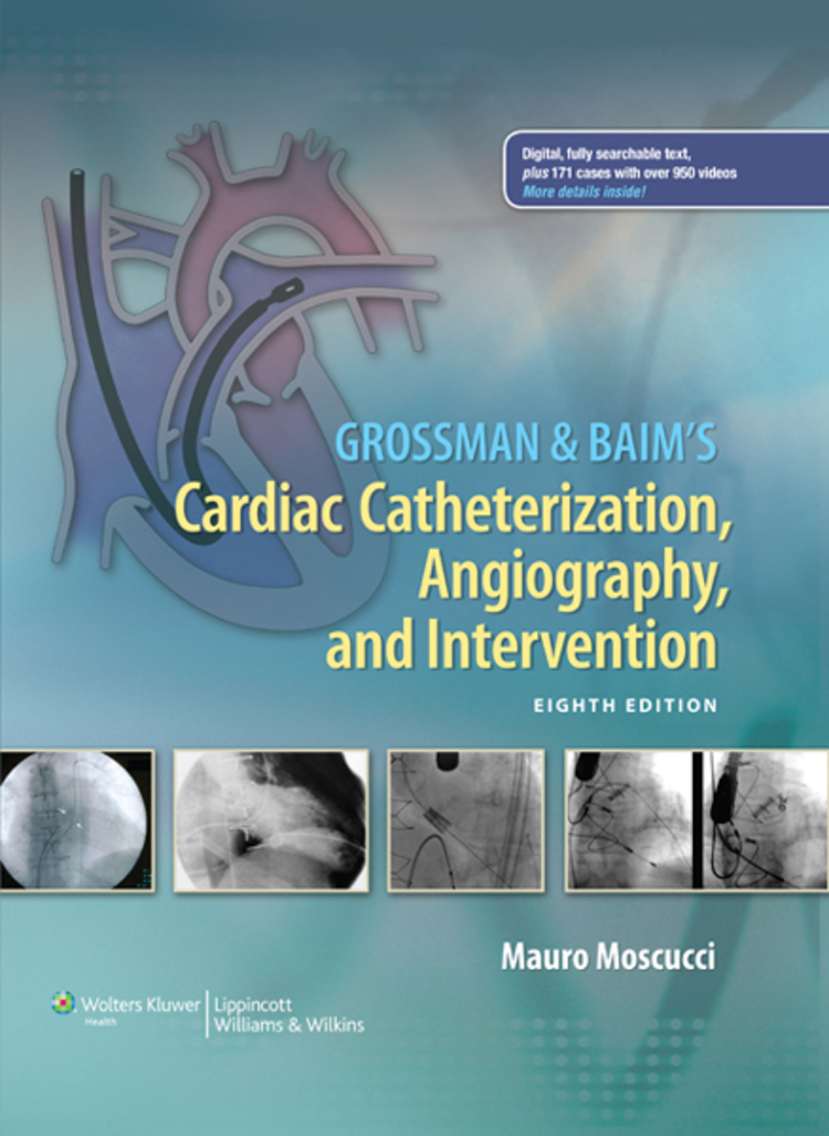 Baim & Grossman's Cardiac Catheterization, Angiography, and Intervention - 9781469830469