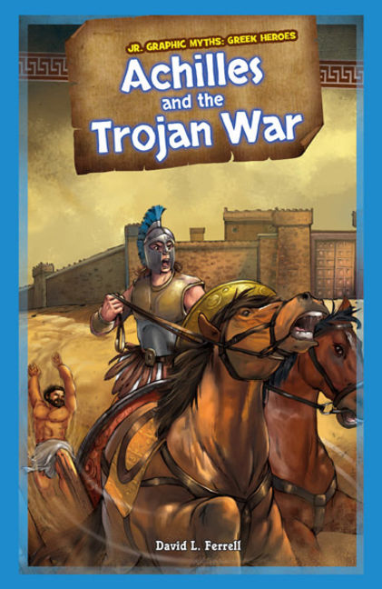Achilles and the Trojan War - 9781477762431