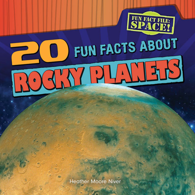 20 Fun Facts About Rocky Planets - 9781482410112