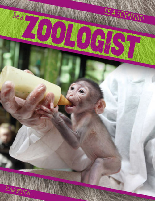 Be a Zoologist - 9781482414073