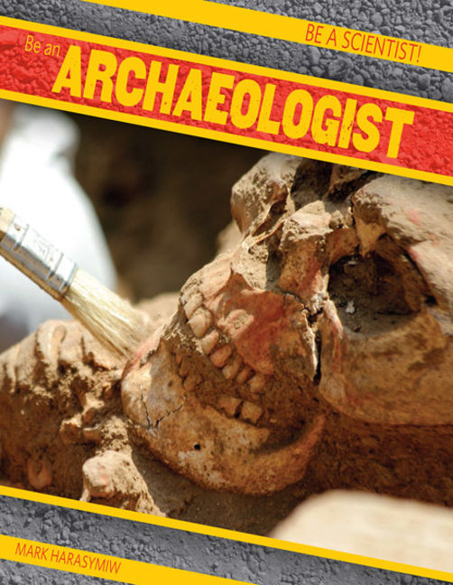 Be an Archaeologist - 9781482414103