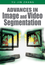 Advances in Image and Video Segmentation - 9781591407553