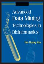 Advanced Data Mining Technologies in Bioinformatics - 9781591408659