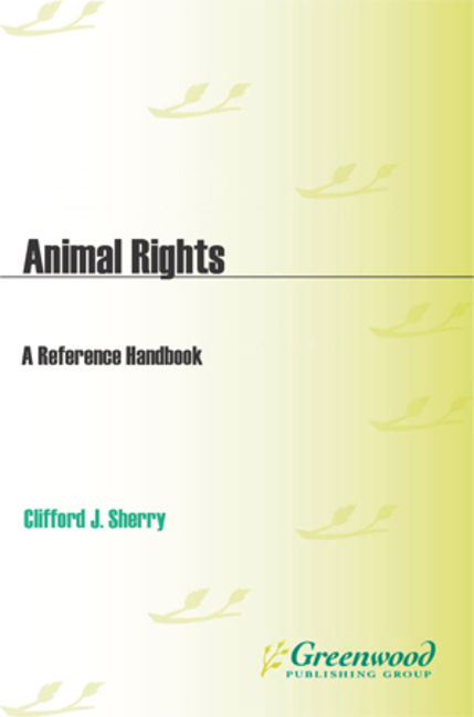 Animal Rights: A Reference Handbook - 9781598841923
