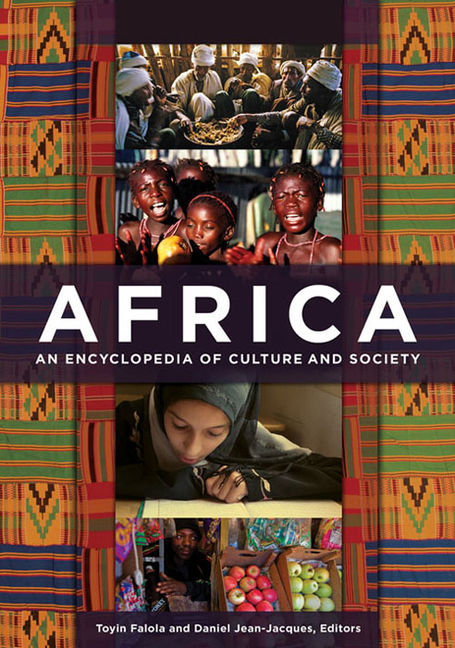 Africa: An Encyclopedia of Culture and Society - 9781598846669