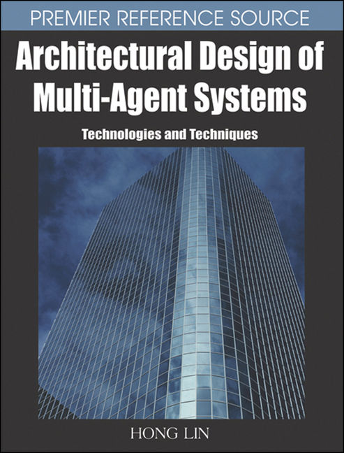Architectural Design of Multi-Agent Systems: Technologies and Techniques - 9781599041100
