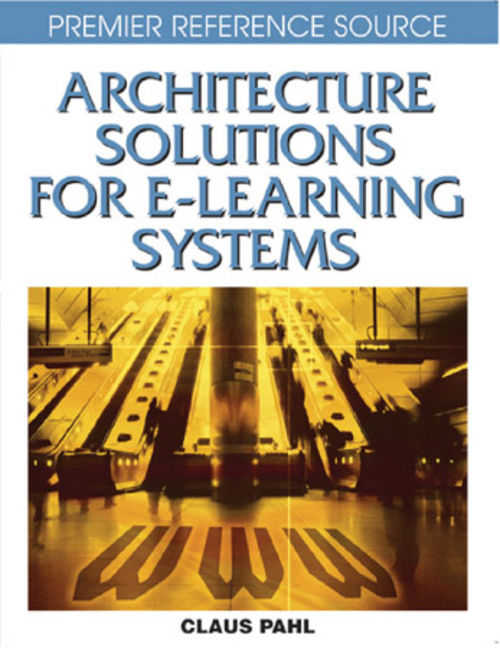 Architecture Solutions for E-Learning Systems - 9781599046358