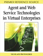 Agent and Web Service Technologies in Virtual Enterprises - 9781599046501