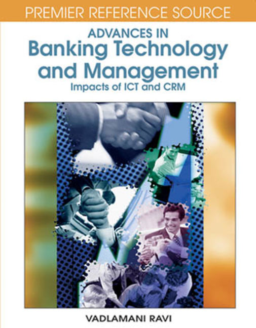 Advances in Banking Technology and Management: Impacts of ICT and CRM - 9781599046778
