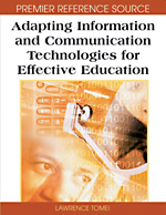 Adapting Information and Communication Technologies for Effective Education (Advances in Information and Communication Technology Education Series vol. 2) - 9781599049250