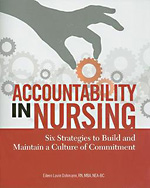 Accountability In Nursing: Six Strategies to Build and Maintain a Culture of Commitment - 9781601467881