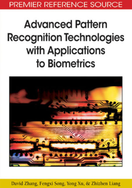 Advanced Pattern Recognition Technologies with Applications to Biometrics - 9781605662015