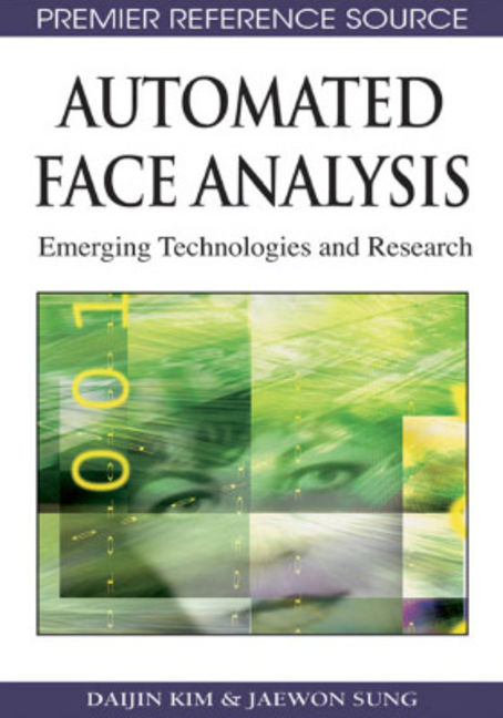 Automated Face Analysis: Emerging Technologies & Research - 9781605662176