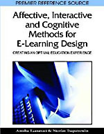 Affective, Interactive, and Cognitive Methods for E-Learning Design: Creating an Optimal Education Experience - 9781605669410