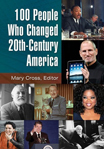 100 People Who Changed 20th-Century America - 9781610690867